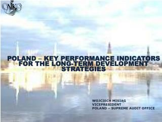 POLAND    KEY PERFORMANCE INDICATORS  FOR THE LONG-TERM DEVELOPMENT STRATEGIES