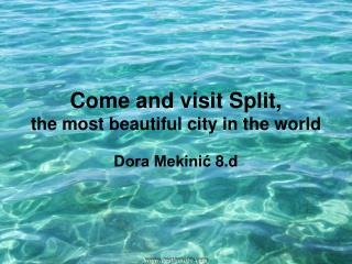 Come and visit Split, the most beautiful city in the world