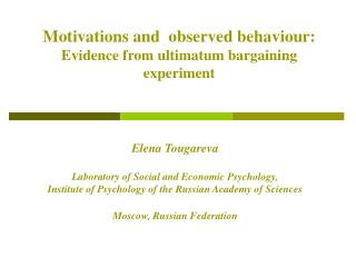 Motivations and  observed behaviour:  Evidence from ultimatum bargaining experiment