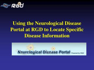 Using the Neurological Disease Portal at RGD to Locate Specific Disease Information