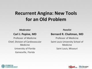 Recurrent Angina: New Tools  for an Old Problem