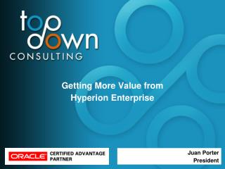 Getting More Value from  Hyperion Enterprise