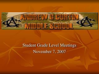 Student Grade Level Meetings November 7, 2007
