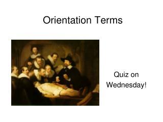 Orientation Terms