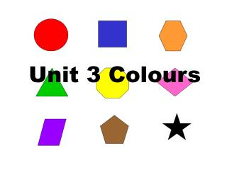 Unit 3 Colours