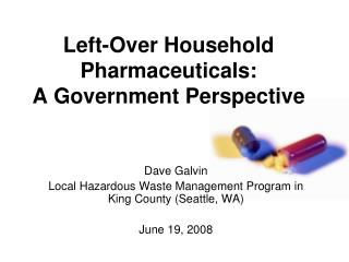 Left-Over Household Pharmaceuticals: A Government Perspective