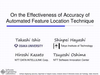 On the Effectiveness of Accuracy of  Automated  Feature Location  Technique