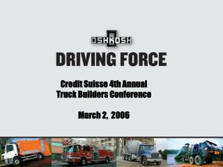 Credit Suisse 4th Annual Truck Builders Conference March 2,  2006