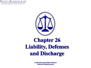 Chapter 26   Liability, Defenses  and Discharge