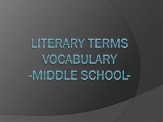 Literary Terms Vocabulary  -Middle School-