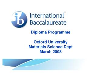 Diploma Programme Oxford University Materials Science Dept  March 2008
