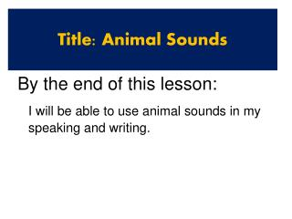 Title: Animal Sounds