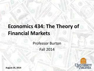 Economics 434: The Theory of Financial Markets