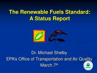 The Renewable Fuels Standard:  A Status Report