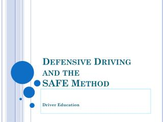 Defensive Driving and the  SAFE Method