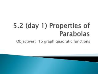 5.2 (day 1) Properties of Parabolas
