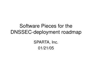 Software Pieces for the DNSSEC-deployment roadmap
