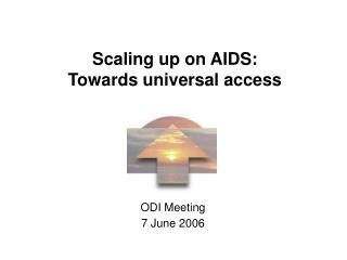 Scaling up on AIDS:  Towards universal access