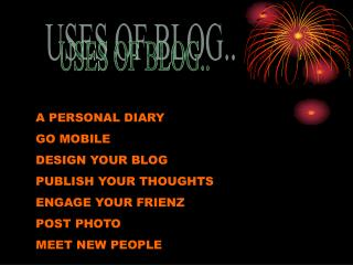 USES OF BLOG..