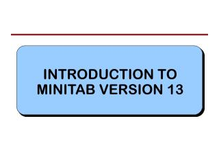 INTRODUCTION TO MINITAB VERSION 13