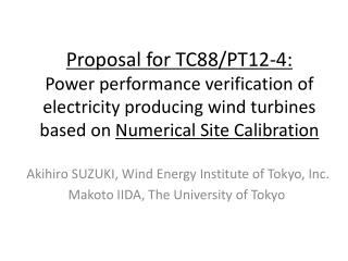 Proposal for TC88/PT12-4: Power performance verification of electricity producing wind turbines based on  Numerical Site