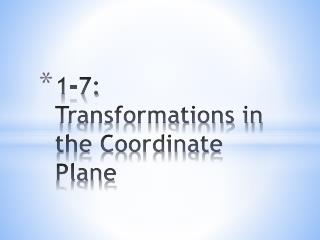 1-7: Transformations in the Coordinate Plane