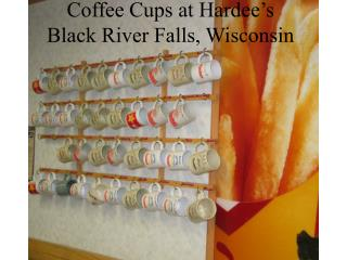 Coffee Cups at Hardee's  Black River Falls, Wisconsin