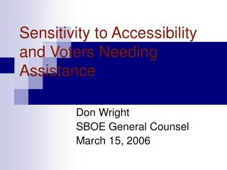 Sensitivity to Accessibility and Voters Needing Assistance
