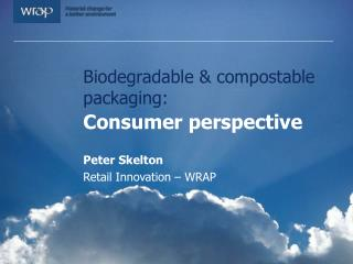 Biodegradable  compostable packaging:  Consumer perspective