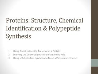 Proteins: Structure, Chemical Identification & Polypeptide Synthesis