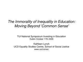 The Immorality of Inequality in Education: Moving Beyond 'Common Sense'