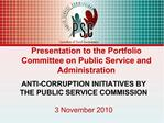 ANTI-CORRUPTION INITIATIVES BY THE PUBLIC SERVICE COMMISSION  3 November 2010