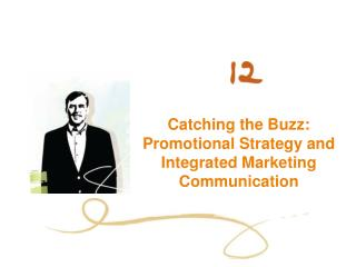 Catching the Buzz: Promotional Strategy and Integrated Marketing Communication