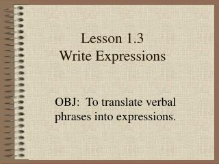 Lesson 1.3 Write Expressions