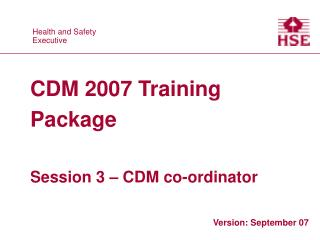 CDM 2007 Training Package Session 3 – CDM co-ordinator
