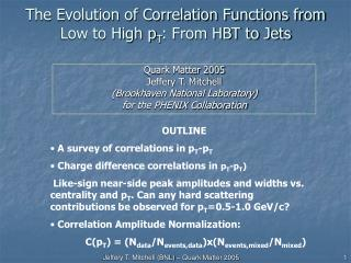 The Evolution of Correlation Functions from Low to High p T : From HBT to Jets