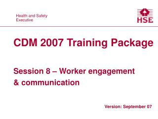CDM 2007 Training Package Session 8 – Worker engagement & communication