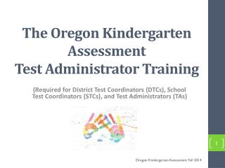 The Oregon Kindergarten Assessment Test Administrator Training