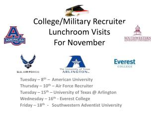 College/Military Recruiter Lunchroom Visits  For  November