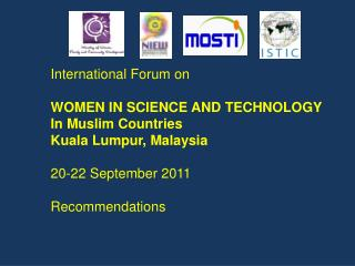 International Forum on WOMEN IN SCIENCE AND TECHNOLOGY In Muslim Countries Kuala Lumpur, Malaysia