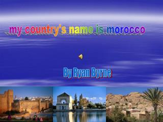 my country's name is morocco