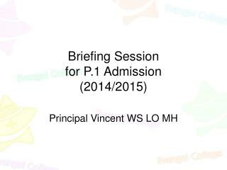 Briefing Session  for P.1 Admission  (2014/2015)
