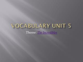 Vocabulary Unit 5