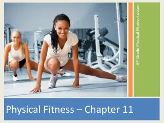 Physical Fitness  –  Chapter 11
