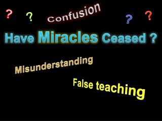 Have  Miracles  Ceased ?