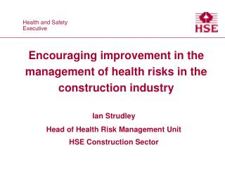 Encouraging improvement in the management of health risks in the construction industry