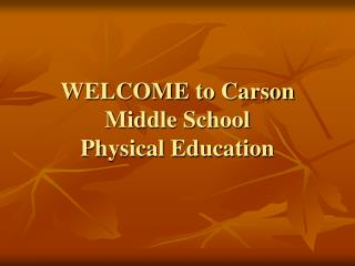 WELCOME to Carson Middle School Physical Education