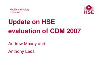 Update on HSE evaluation of CDM 2007