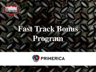 Fast Track Bonus Program