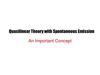 Quasilinear Theory with Spontaneous Emission